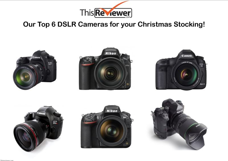 dslr cameras review christmas 2016