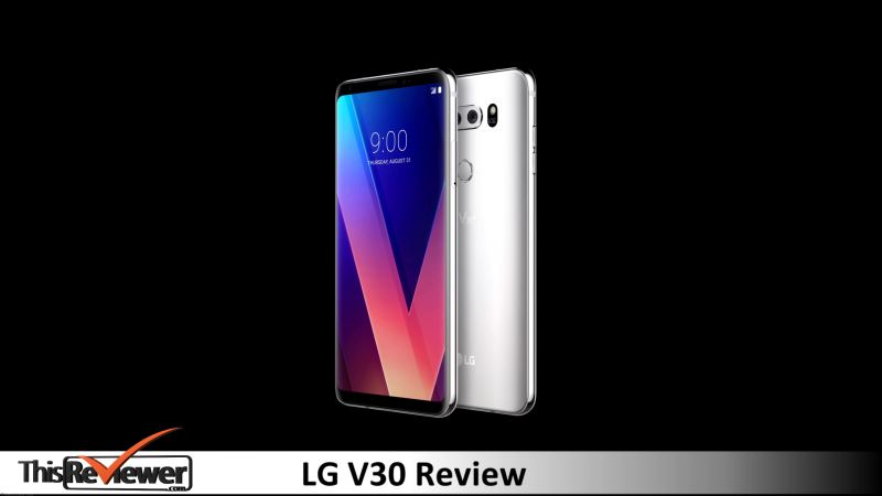 the_lg_v30_review the lg v30 design and features