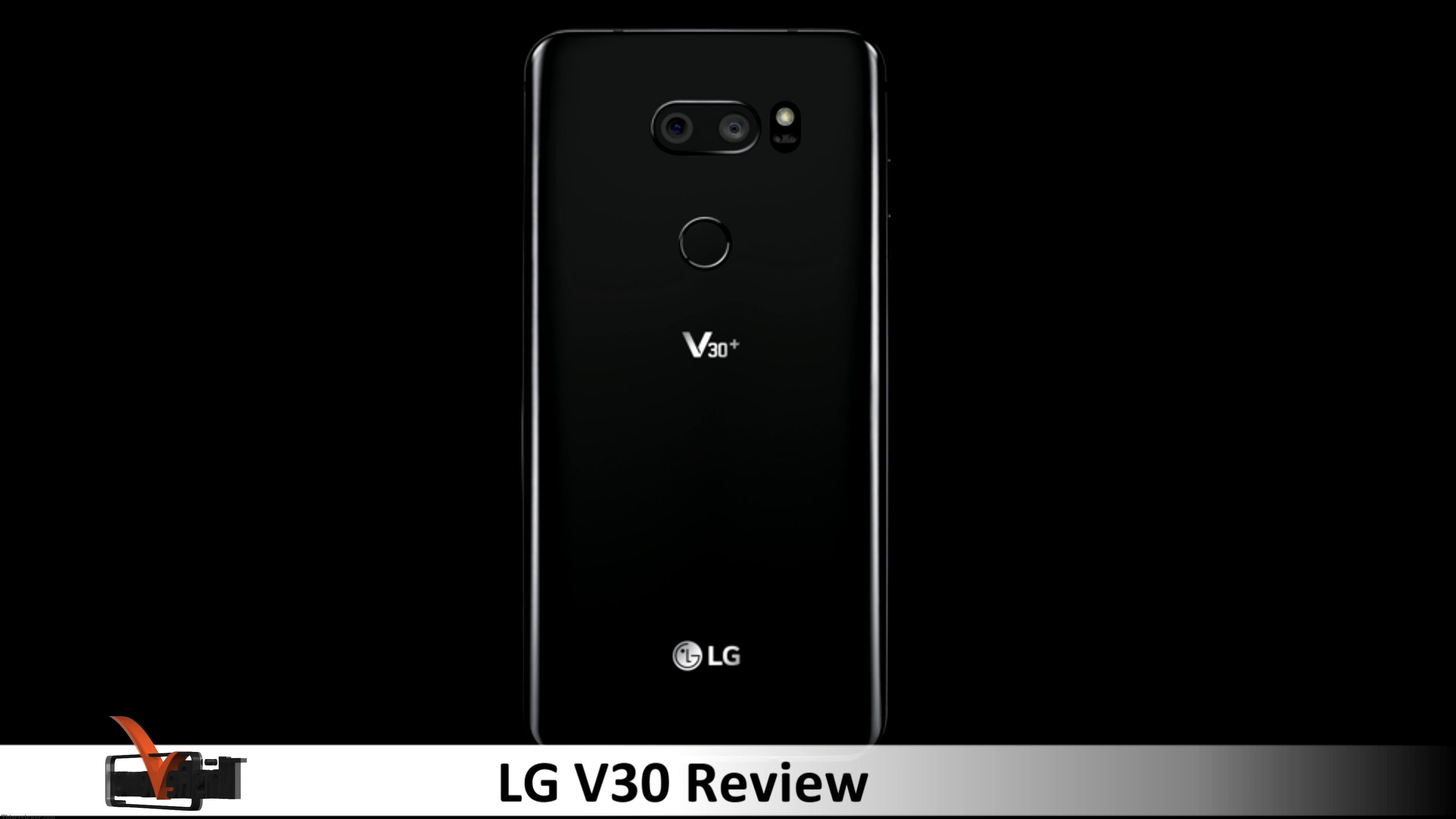 the_lg_v30_review the lg v30 glass screen